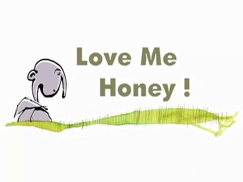 Love me honey
